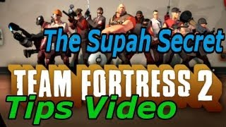 TF2: The Supah Serious Secret Tips Video [Not Really]