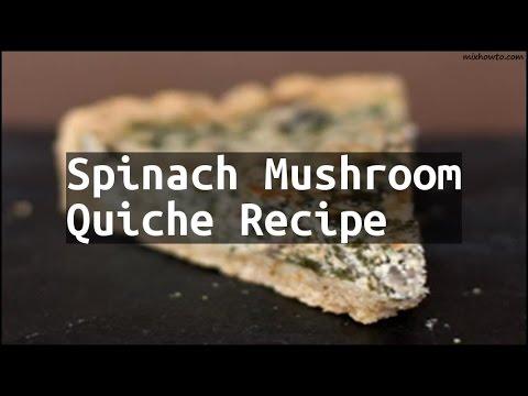 Recipe Spinach Mushroom Quiche Recipe