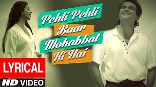 Pehli Pehli Baar Mohabbat Ki Hai Lyrical Video | Sirf Tum | Sanjay Kapoor, Priya Gill