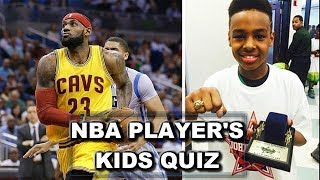 NBA KIDS QUIZ | CAN YOU GUESS WHO THESE NBA KIDS ARE?