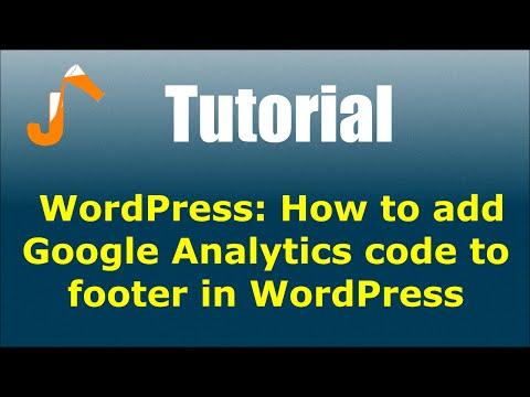 WordPress: How to add Google Analytics code to footer in WordPress