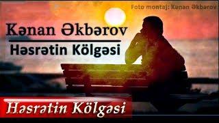 Kenan Akberov - Hesretin Kolgesi (Şeir) Yeni