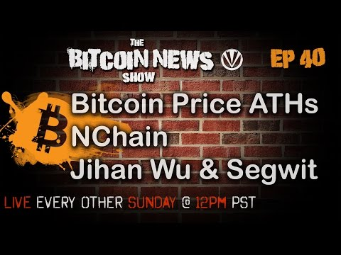 Bitcoin News #40 - Bitcoin Price Rise, NChain, Jihan Wu & Segwit