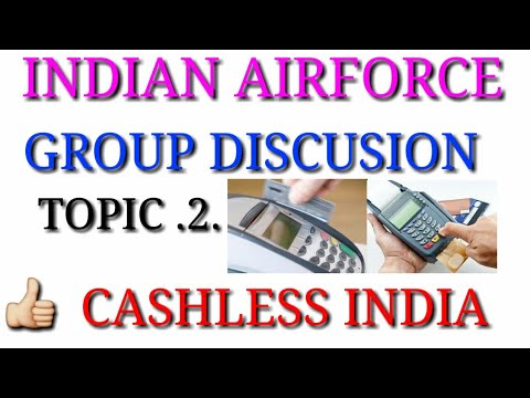 cash less india,air force group discussion topic,air force group discussion,most important topic gd