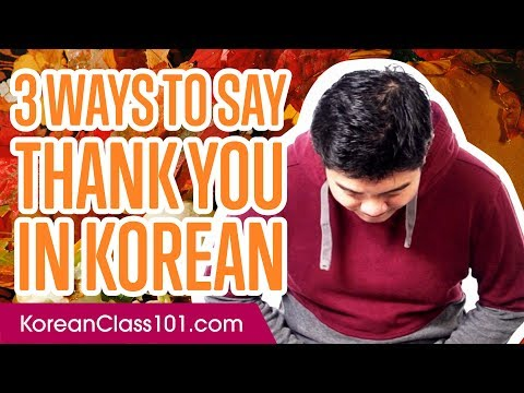 3 Ways to Say Thank You in Korean