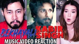 KABIR SINGH: BEKHAYALI Music Video Reaction   Shahid Kapoor, Kiara Advani   Sandeep Reddy Vanga