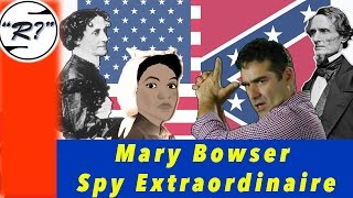 Mary Bowser: From Slave to Union Spy Extraordinaire