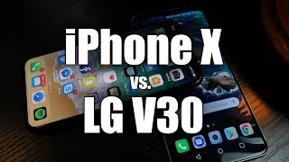 An Honest Comparison: Apple iPhone X vs. LG V30