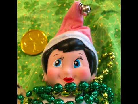 HAPPY SAINT PATRICK'S DAY FROM ELF ON THE SHELF (SINGING)