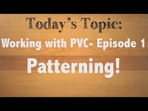 Patterning PVC- (Working with PVC episode 1/6)