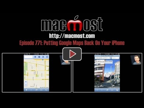 Putting Google Maps Back On Your iPhone (MacMost Now 771)