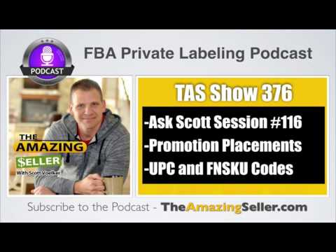Promotion Placements, Manage Your Amazon Business, UPC & FNSKU Codes - TAS 376 - The Amazing Seller