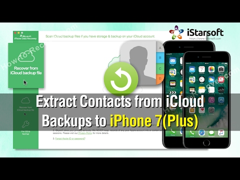 How to Extract Contacts from iCloud Backups to iPhone 7(Plus)
