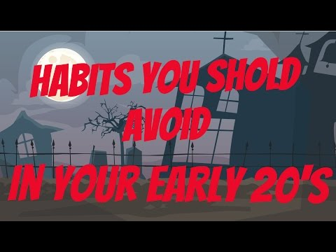 Habits You Should Avoid In Your Early 20s