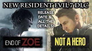 RESIDENT EVIL 7 Not A Hero & End Of Zoe Season Pass DLC | Information & New Screenshots!