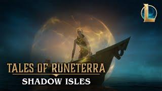 "Tales of Runeterra: Shadow Isles   ""None Escape"""
