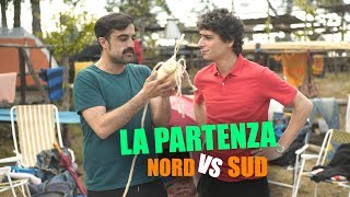 La PARTENZA : NORD vs SUD