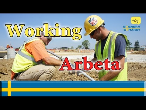 Learn Languages- learn swedish - Working - Arbeta