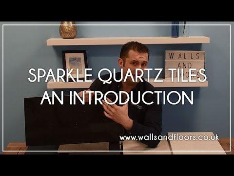 Sparkle Quartz Tiles - An Introduction