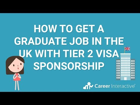 How to Get a Graduate Job in the UK with Tier 2 Visa Sponsorship