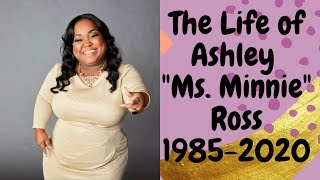 "Unfortunate News RIP: The Life of Ashley ""Ms. Minnie"" Ross"