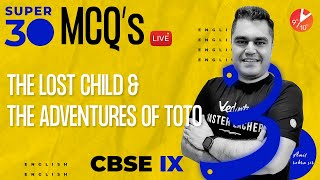 Super 30 - 30 (Most Important & Predicted Term 1 MCQ's)🔥From The Lost Child & The Adventures Of Toto