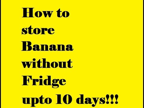 How to store bananas without fridge upto 10 days!!/DIY/With things available at home