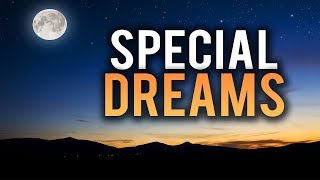 DONT IGNORE THIS SPECIAL DREAM YOU MIGHT SEE