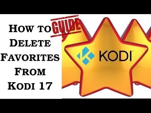 How to delete favorites from Kodi 17