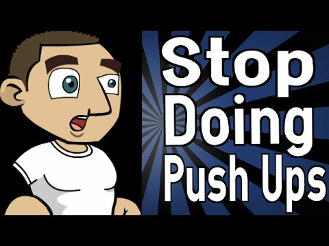 Stop Doing Push Ups