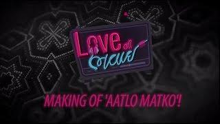 Making of Aatlo Matko | Behind The Scenes | Love Ni Bhavai | Malhar Thakar, Aarohi