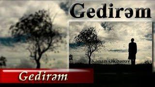 Kenan Akberov - Gedirem (Şeir) Yeni
