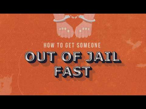 How to Get Someone Out of Jail Fast