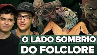 O LADO SOMBRIO DO FOLCLORE BRASILEIRO
