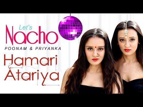 Let's Nacho with Poonam & Priyanka -Hamari Atariya -Bollywood Dance Choreography -Dance With Madhuri