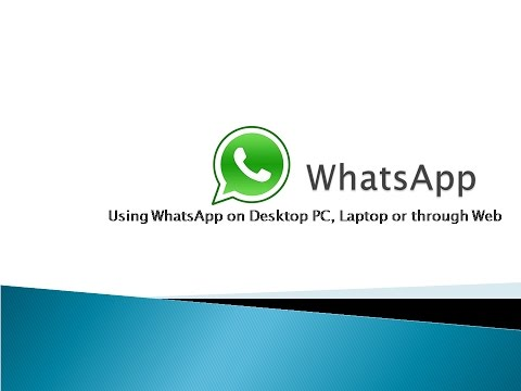How to use WhatsApp on Desktop PC, Laptop or Web Application