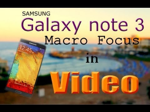 Samsung Galaxy note 3 MACRO focus fixed in video