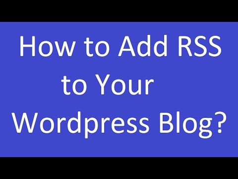 How to Add RSS to Your Wordpress Blog?