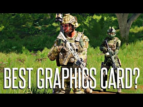 BEST GRAPHICS CARD FOR ARMA 3? - SITREP