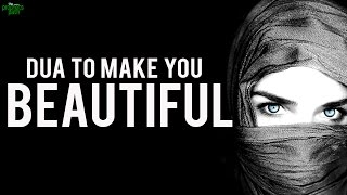 Dua To Make You Beautiful