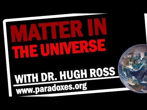 Hugh Ross — Matter in the Universe