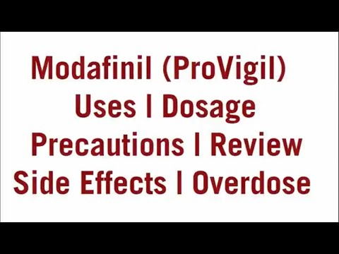 Modafinil (Provigil) - Uses, Dosage, Precautions and Side Effets