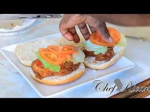 Big Man Chicken Burger Home Made Recipe | Recipes By Chef Ricardo