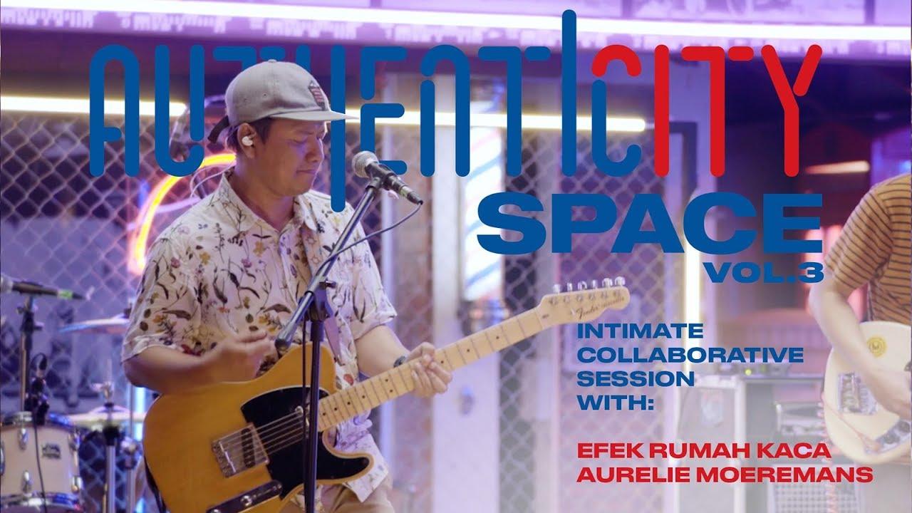 Download Efek Rumah Kaca X Aurelie Moeremans (Full Performance) - Authenticity Space Vol.3 MP3 Gratis