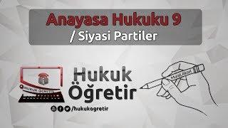 Anayasa Hukuku 9 - Siyasi Partiler - Murat AKSEL
