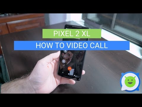 Pixel 2 XL: How to Video Call