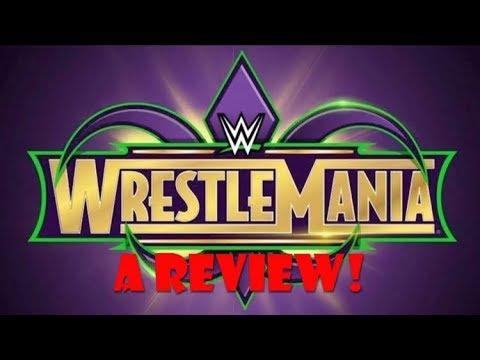 Wrestlemania 34: A Review