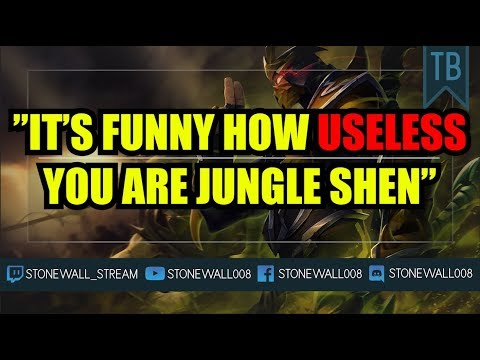'It's Funny How Useless You Are Jungle Shen'