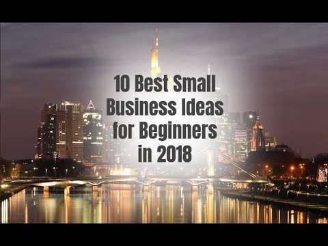 10 Best Small Business Ideas for Beginners in 2018
