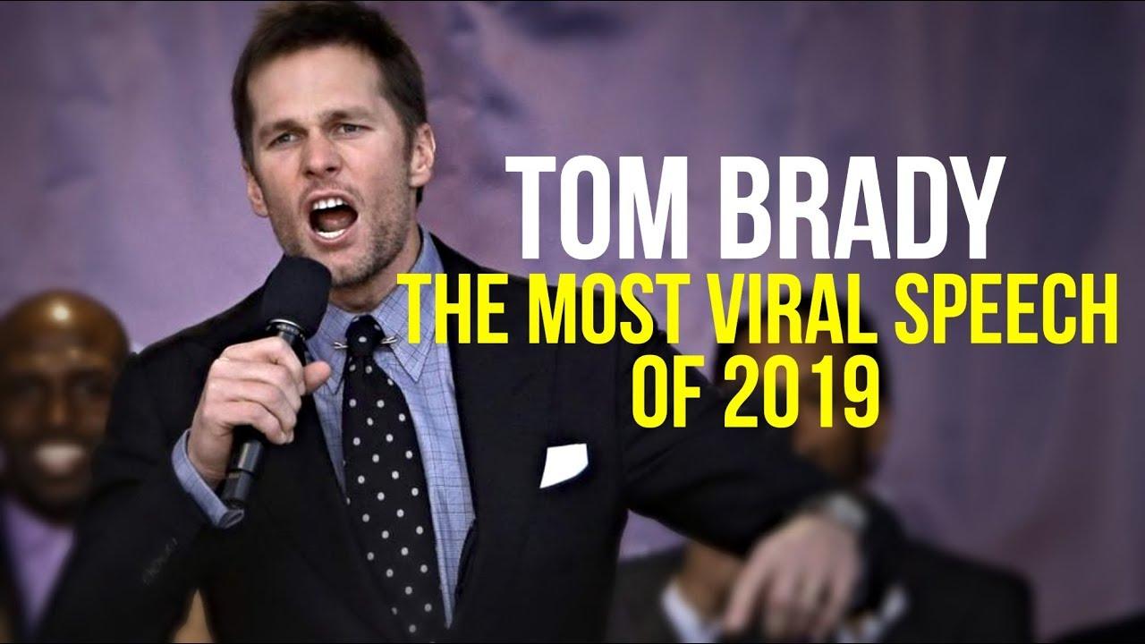 Tom Brady   The Most Viral Speech of 2019 - Most Inspiring Ever!!!